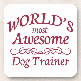 World's Most Awesome Dog Trainer Beverage Coaster