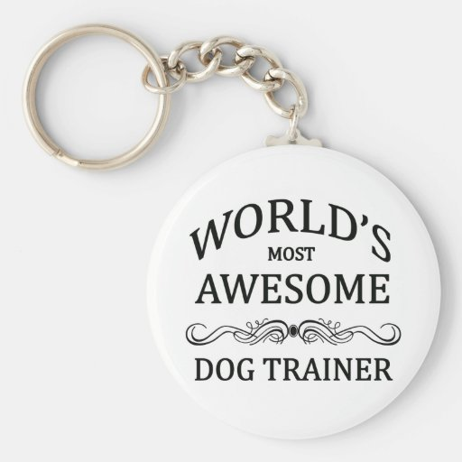 World's Most Awesome Dog Trainer Keychains