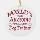 World's Most Awesome Dog Trainer Christmas Ornaments