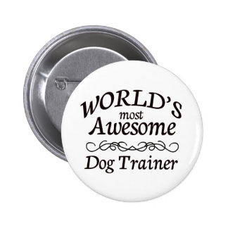 World's Most Awesome Dog Trainer Pinback Button
