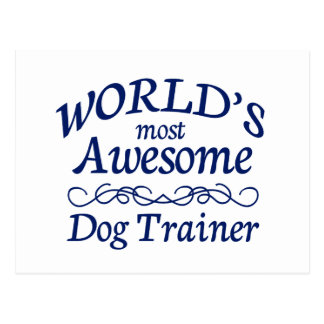 World's Most Awesome Dog Trainer Postcard