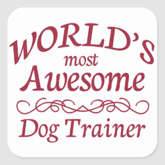 World's Most Awesome Dog Trainer Square Sticker