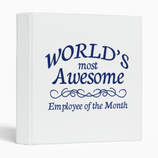 World's Most Awesome Employee of the Month 3 Ring Binder