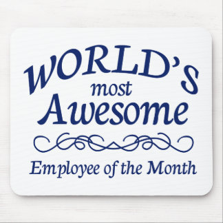 World's Most Awesome Employee of the Month Mouse Pad
