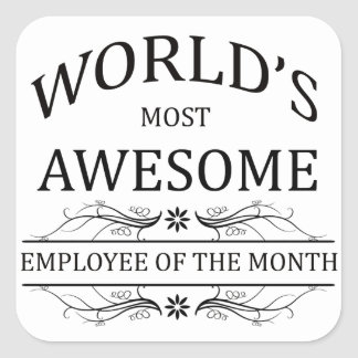 World's Most Awesome Employee of the Month Square Sticker