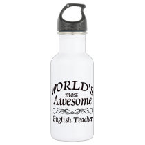 World's Most Awesome English Teacher Stainless Steel Water Bottle