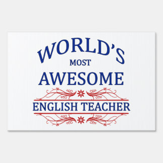 World's Most Awesome English Teacher Yard Sign