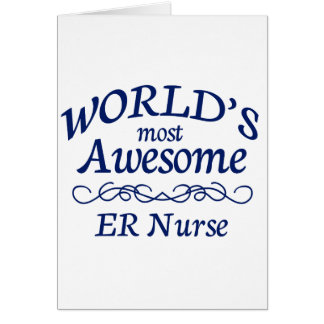 World's Most Awesome ER Nurse Greeting Card