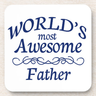 World's Most Awesome Father Drink Coaster