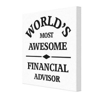 World's most awesome Financial Advisor Canvas Print