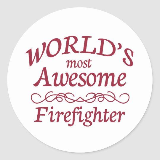 World's Most Awesome Firefighter Classic Round Sticker