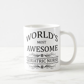 World's Most Awesome Geriatric Nurse Coffee Mug