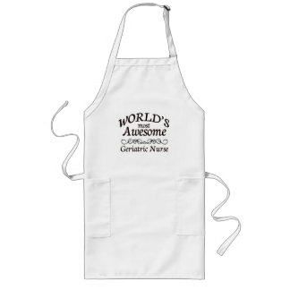 World's Most Awesome Geriatric Nurse Long Apron