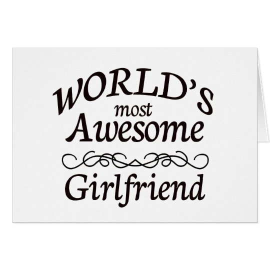 World's Most Awesome Girlfriend Card