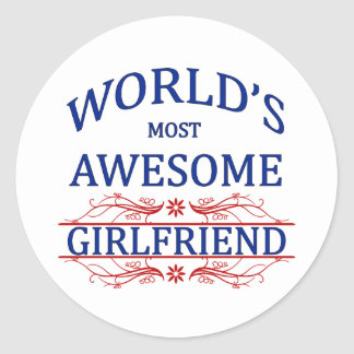 World's Most Awesome Girlfriend Classic Round Sticker