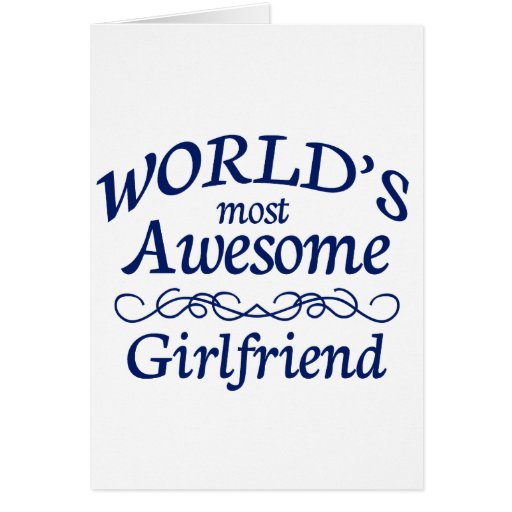 World's Most Awesome Girlfriend Greeting Card
