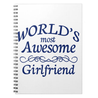 World's Most Awesome Girlfriend Spiral Notebook