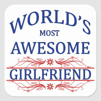 World's Most Awesome Girlfriend Square Sticker