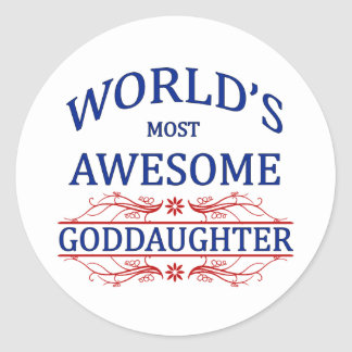 World's Most Awesome Goddaughter Classic Round Sticker