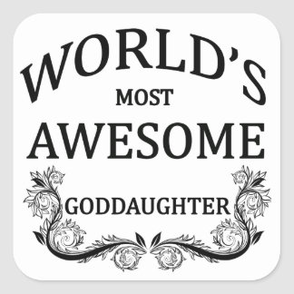 World's Most Awesome Goddaughter Square Sticker