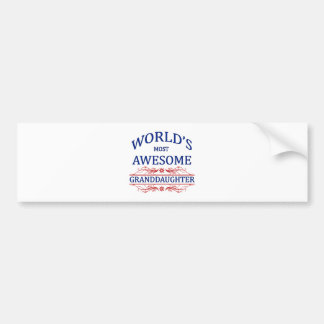 World's Most Awesome Granddaughter Bumper Sticker