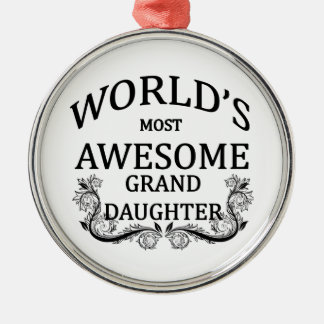 World's Most Awesome Granddaughter Metal Ornament