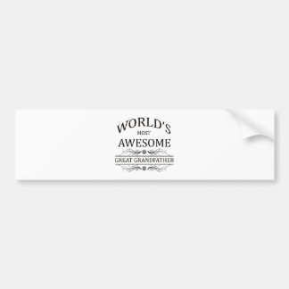 World's Most Awesome Great Grandfather Bumper Sticker
