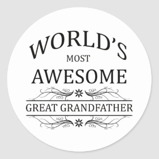 World's Most Awesome Great Grandfather Classic Round Sticker
