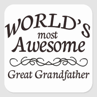 World's Most Awesome Great Grandfather Square Sticker