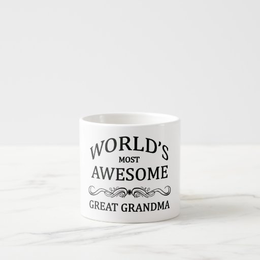 World's Most Awesome Great Grandma Espresso Cups