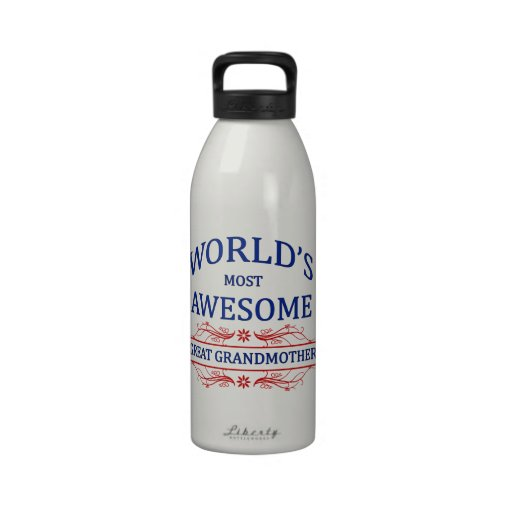 World's Most Awesome Great Grandmother Reusable Water Bottles