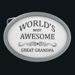 """World&#39;s Most Awesome Great Grandpa Oval Belt Buckle<br><div class=""""desc"""">A fun gift to honor the world&#39;s most awesome great grandpa</div>"""