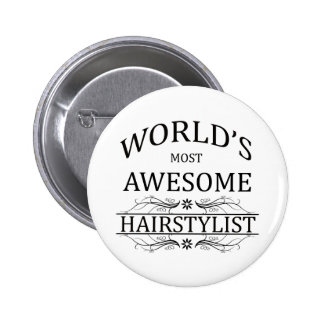 World's Most Awesome Hair Stylist Button