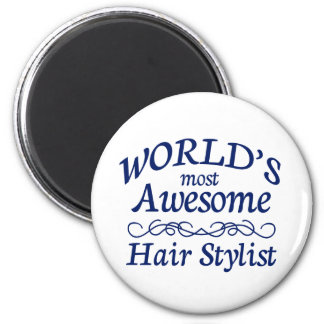 World's Most Awesome Hair Stylist 2 Inch Round Magnet