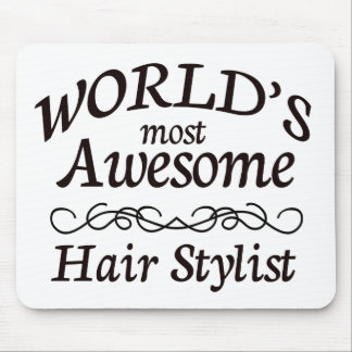 World's Most Awesome Hair Stylist Mouse Pad