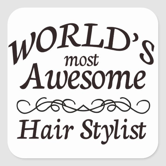 World's Most Awesome Hair Stylist Square Sticker