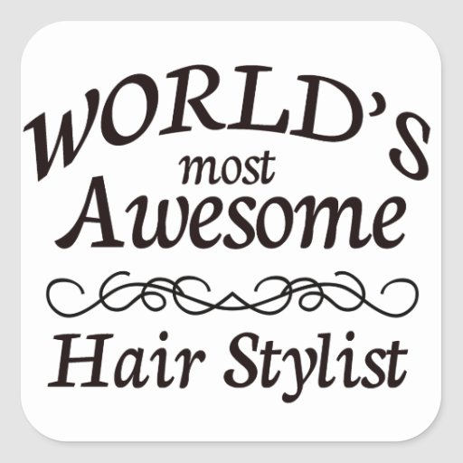 World's Most Awesome Hair Stylist Stickers