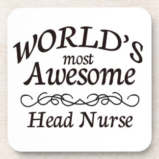 World's Most Awesome Head Nurse Drink Coaster