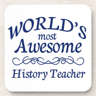 World's Most Awesome History Teacher Beverage Coaster