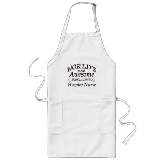 World's Most Awesome Hospice Nurse Long Apron