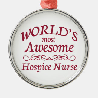 World's Most Awesome Hospice Nurse Metal Ornament