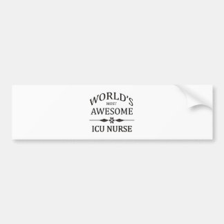 World's Most Awesome ICU Nurse Bumper Sticker