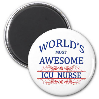 World's Most Awesome ICU Nurse Magnet