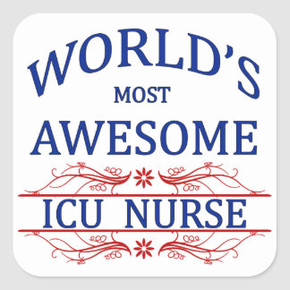World's Most Awesome ICU Nurse Square Sticker