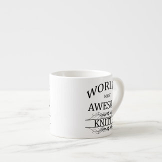 World's Most Awesome Knitter Espresso Cup