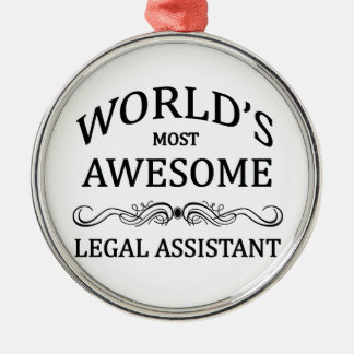 World's Most Awesome Legal Assistant Round Metal Christmas Ornament