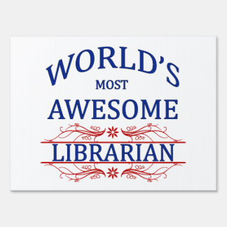 World's Most Awesome Librarian Lawn Sign