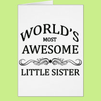 World's Most Awesome Little Sister Card