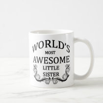 World's Most Awesome Little Sister Coffee Mug