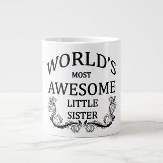 World's Most Awesome Little Sister Giant Coffee Mug